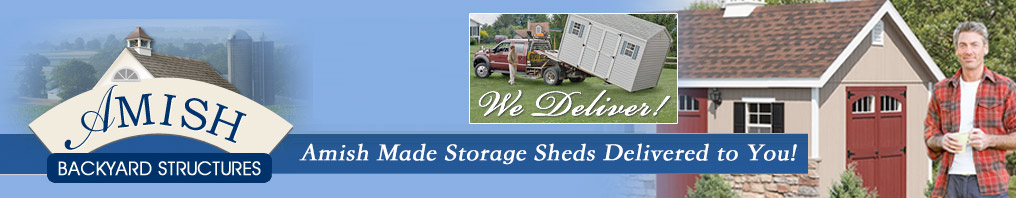 Amish Made Storage Sheds Delivered to You!
