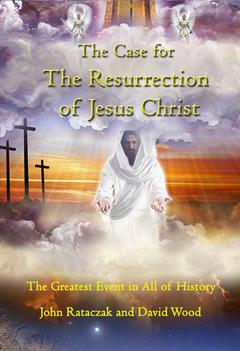 The Case for The Resurrection of Jesus Christ