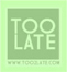Too Late - Head Space Stores