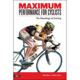 Maximum Performance for Cyclists: The Physiology of Training