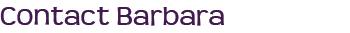 Contact Barbara