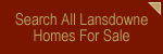 Search All Lansdowne Homes For Sale