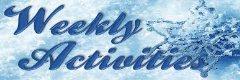 Weekly Activities