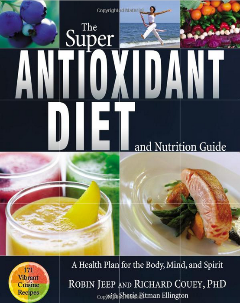 The Super Antioxidant Diet and Nutrition Guide: