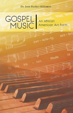 Gospel Music: An African American Art Form