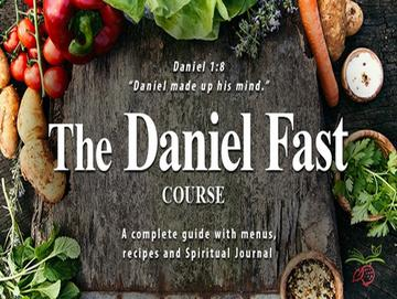 The Daniel Fast - 21 Day Partial Fast